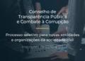 Para a inscrição, a entidade ou organização deverá preencher o formulário eletrônico, disponível na página do Conselho de Transparência